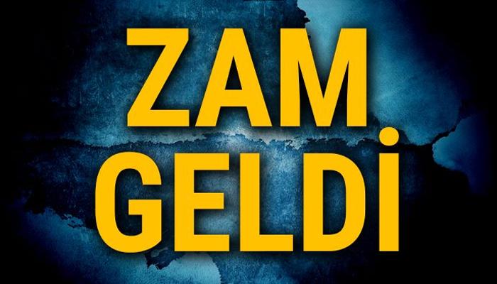 SON DAKİKA ZAM GELDİ