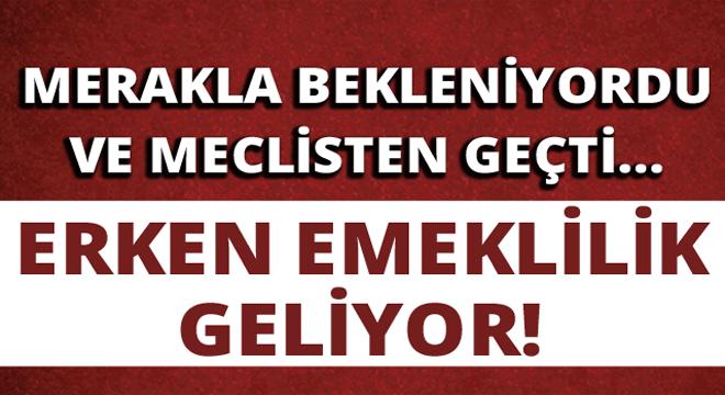 MERAKLA BEKLENİYORDU VE MECLİS'TEN GEÇTİ!