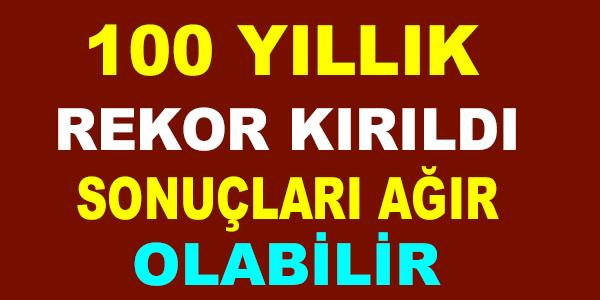 100 YILLIK REKOR KIRILDI