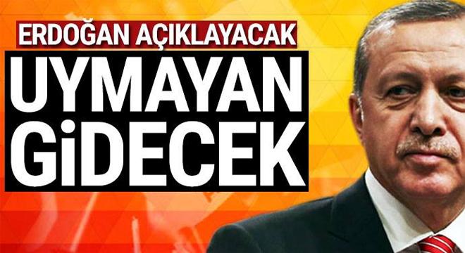 Erdoğan açıklayacak… Uymayan gidecek
