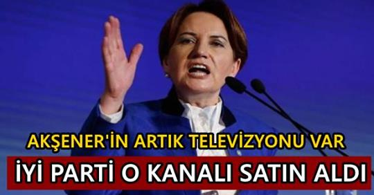 İYİ Parti O televizyon kanalını satın aldı
