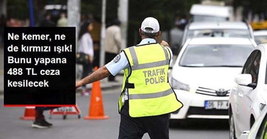 Sürücüler dikkat! 488 lira cezası var