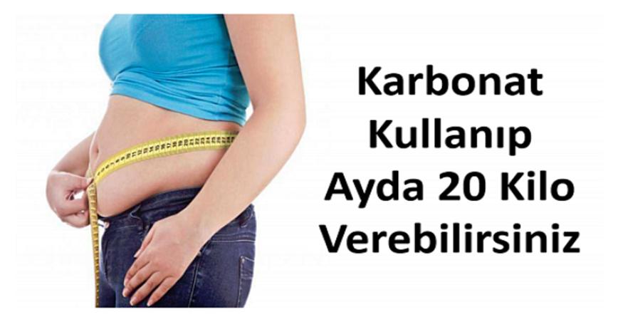 Karbonat kullanıp bir ayda 20 kilo verin