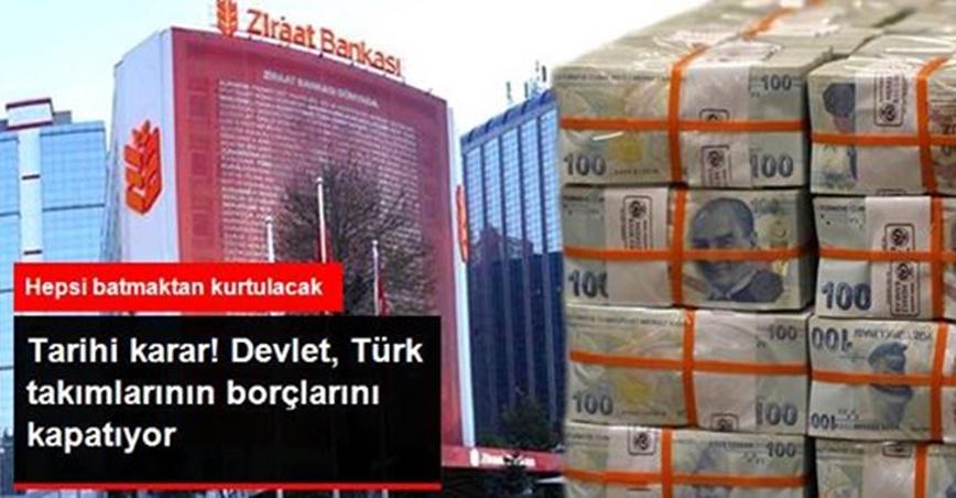 Devlet, Türk takımlarının borçlarını kapatıyor