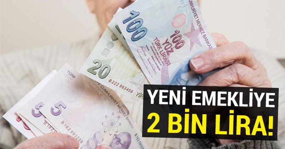 Yeni emekliye de müjde geldi! Tam 2 bin lira…