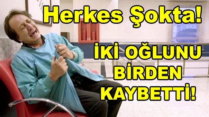 HERKES ŞOKTA! HÜSNÜ ÇOBAN, İKİ OĞLUNU DA KAYBETTİ