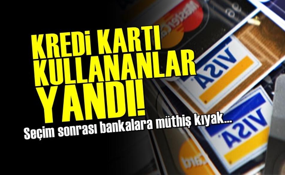 FLAŞ HABER KREDİ KARTI KULLANANLAR YANDI....