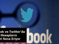 Facebook ve Twitter'da O Hesapların Devri Sona Eriyor