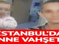 İstanbul'da anne vahşeti! Miray bebeğe Şırıngayla çamaşır suylu Sıvı Deterjanlı *ş-kence